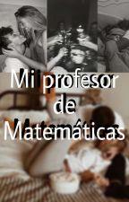 Mi Profesor de Matematicas(Jos Canela y Tu) by valeria_urbina112
