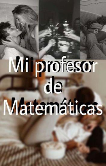 Mi Profesor de Matematicas(Jos Canela y Tu)