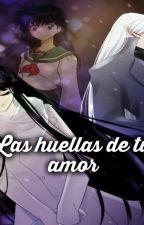 La Huellas De Tu Amor by LouisLukaSan