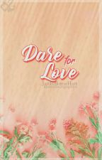 TOD 2: Dare For Love by JustFollowurHart