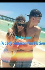 Be the One (A Cody Simpson Fan Fiction) by Ashleylovescody