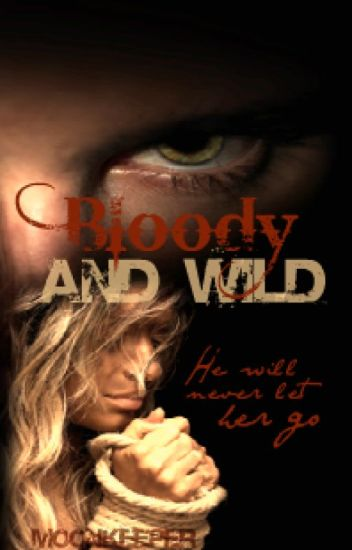 Bloody and Wild
