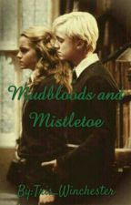 Mudbloods and Mistletoe (a Dramione fanfic) by Heir_Of_Demigod