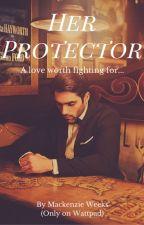 Her Protector by MackenzieWeeks