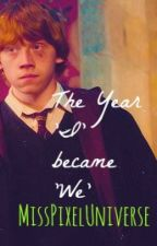 ~The Year 'I' Became 'We'~ (2nd Book to ~The Year I Met You~) by MissPixelUniverse