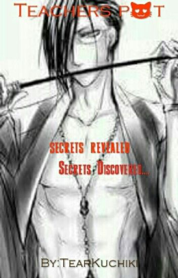 Teachers Pet~ secrets revealed...secret discoverd.. (Sebastian x Reader)