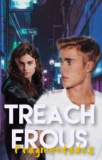 Treacherous2; Fragmentados [j.b] // #Wattys 2015 by Brtzxx