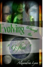 Evolving Through the Gifted by Alex_Archer