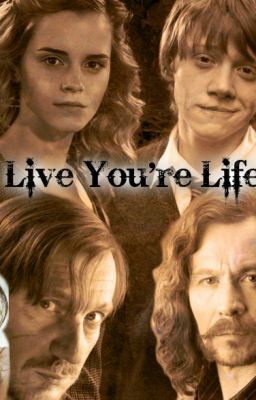 Live You're Life (Harry Potter , Fanfiction)