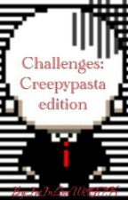 Challenges: creepypasta addition! by ImInLoveWithJTK