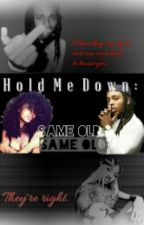 "Hold Me Down Too: ""Same Old Same Old"" by YoStoriesAintLoyal"
