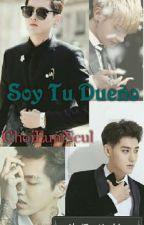 ♡*'.Soy Tu Dueño.'*♡ [Editando] by ChoiEunNeul