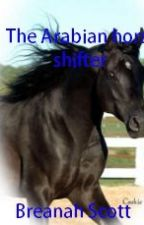 The Arabian horse shifter (Book 1) by I_love_Castiel