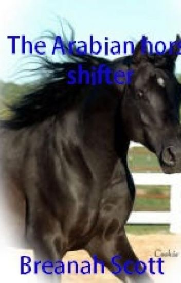 The Arabian horse shifter (Book 1)