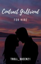 Contract Girlfriend For Hire (Under Revision) by Angel_Loves_Chen21