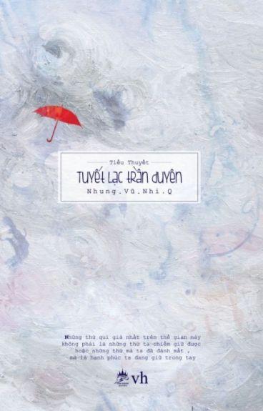 Tuyết Lạc Trần Duyên-Nhung Vũ Nhi Q