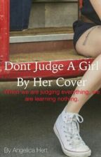 Don't judge a girl by her cover  by Angelica-hert
