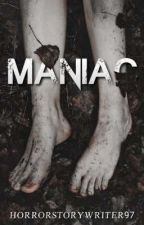 Maniac by horrorstorywriter97