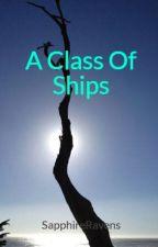 A Class Of Ships by SapphireRavens