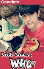 Who? (RnB Series Season 1) by gaachan