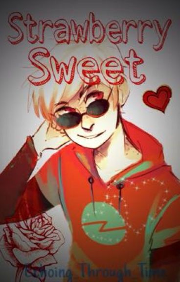Strawberry Sweet   Dave Strider x Reader  