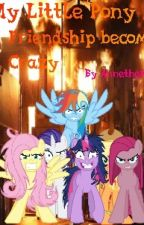 My Little Pony-Friendship become Crazy by AnnetheFox