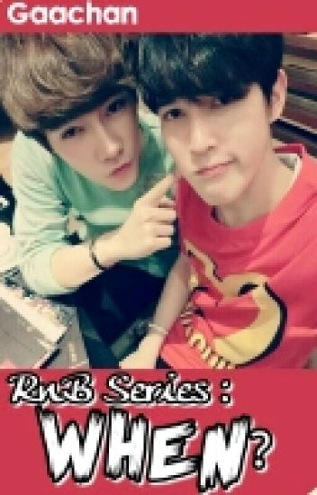 When? (RnB Series Season 2) - BXB