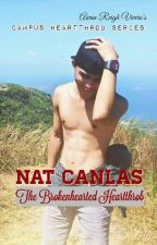 NAT CANLAS: The Brokenhearted Heartthrob [On Hold] by iamaivanreigh