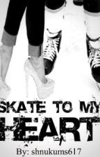Skate to My Heart by shnukums617