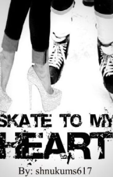 Skate to My Heart