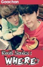 Where? (RnB Series Season 3) - BXB by gaachan