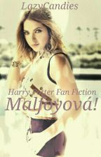 Malfoyová! (HPFF) by LazyCandies