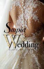Stupid Wedding by Cloud_walker98