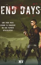 End Days- A Zombie apocalypse novel- Finished-Featured story (Book-1) by writen_voice