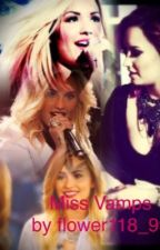 Miss Vamps (Demi Lovato fanfiction) by missonthecover