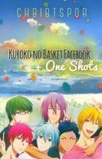 Kuroko no Basket Facebook + One Shots by chbibtspqr