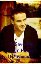 I'll Save you (Liam Payne) by 1DZaynsprincess