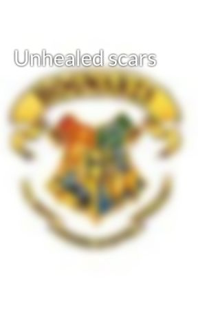 Unhealed scars by Nickthewriter96