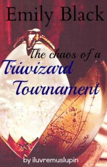 Emily Black and the Tri-Wizard tournament (Sequel to Emily Black) Complete