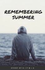 Remembering Summer (Summer Series #2) (Hernandez Series #2) by RJPM18