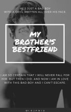 My Brother's Bestfriend (Bad Boy Series #1) by RJPM18