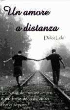 Un amore a distanza by DolceLele