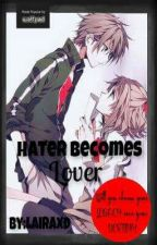 Haters Becomes Lovers [Book1] by xxIra24xx