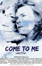 come to me; larry {libro #2} by larryftyou