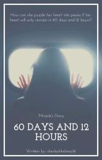 60 Days and 12 Hours (Miracle's Diary) by sherlockholmes16