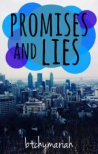 Promises and Lies by aakniyrhec