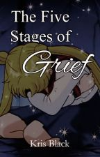 The Five Stages of Grief - A Sailor Moon Fanfiction by KrisBlack