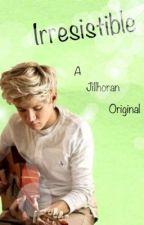Irresistible [Book: 1] by Jillhoran