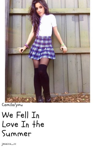 We Fell In Love In The Summer | Camila/You