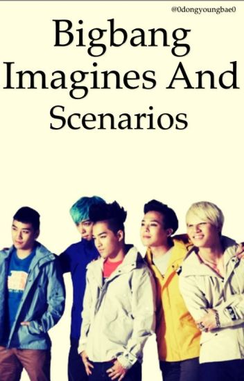 BIGBANG imagines and scenarios (mostly GD and Taeyang)
